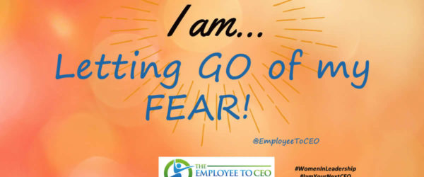 I am Letting Go of My Fear