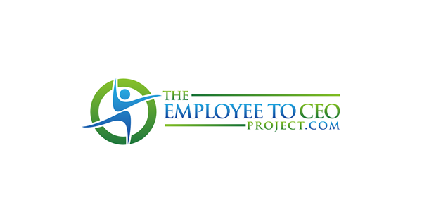 The Employee to CEO Project