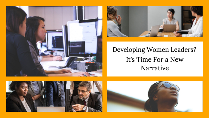 Women's Leadership Development Needs a New Narrative